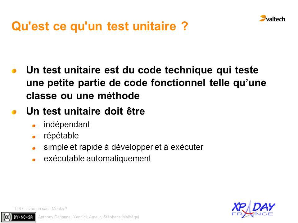 Anthony Dahanne, Yannick Ameur, Stéphane Malbéqui TDD : avec ou sans Mocks ? #5 Qu'est ce qu'un test unitaire ? Un test unitaire est du code technique