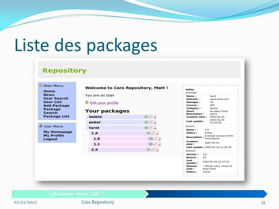 Liste des packages 02/02/2007Cero Repository13 Quavons-nous fait ?