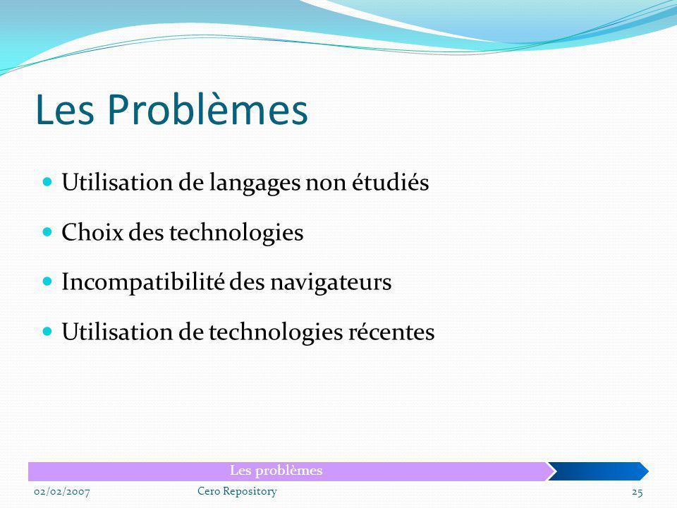 Les Problèmes Utilisation de langages non étudiés Choix des technologies Incompatibilité des navigateurs Utilisation de technologies récentes 02/02/20