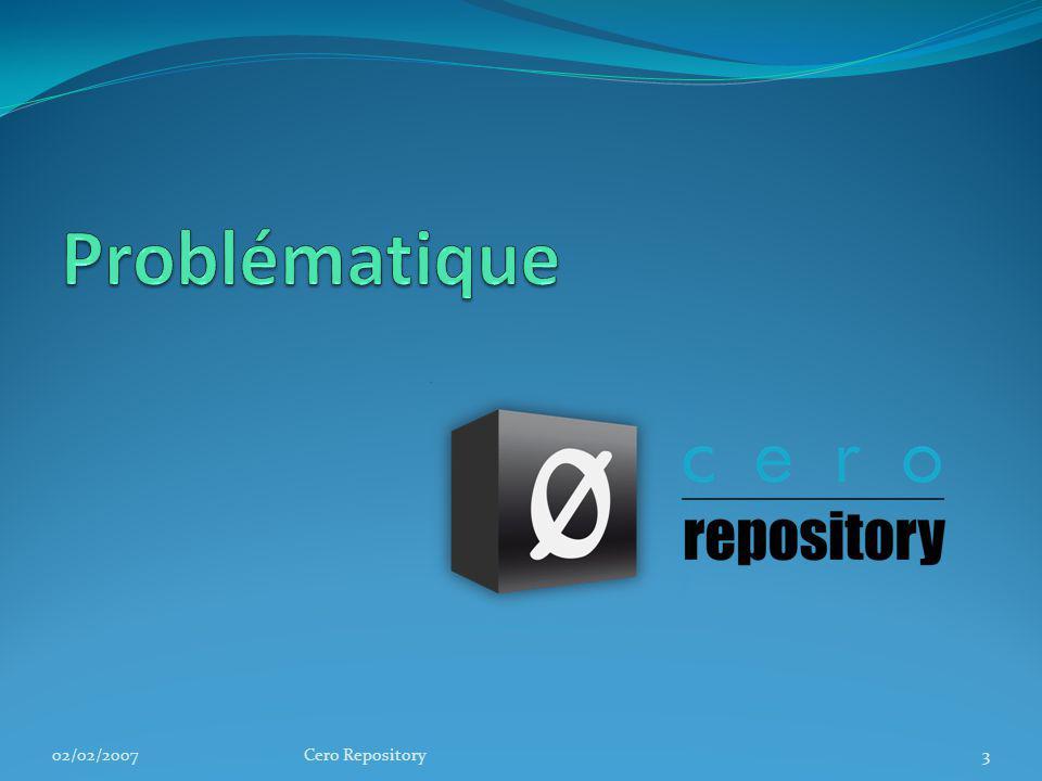 Gestion des dépendances 02/02/2007Cero Repository14 Quavons-nous fait ?