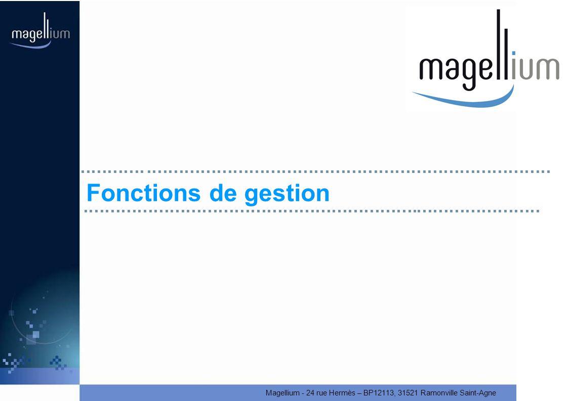 Magellium - 24 rue Hermès – BP12113, 31521 Ramonville Saint-Agne Fonctions de gestion