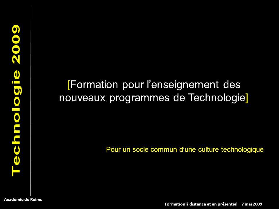 Formation à distance et en présentiel – 7 mai 2009 Académie de Reims [Formation pour lenseignement des nouveaux programmes de Technologie] Pour un soc