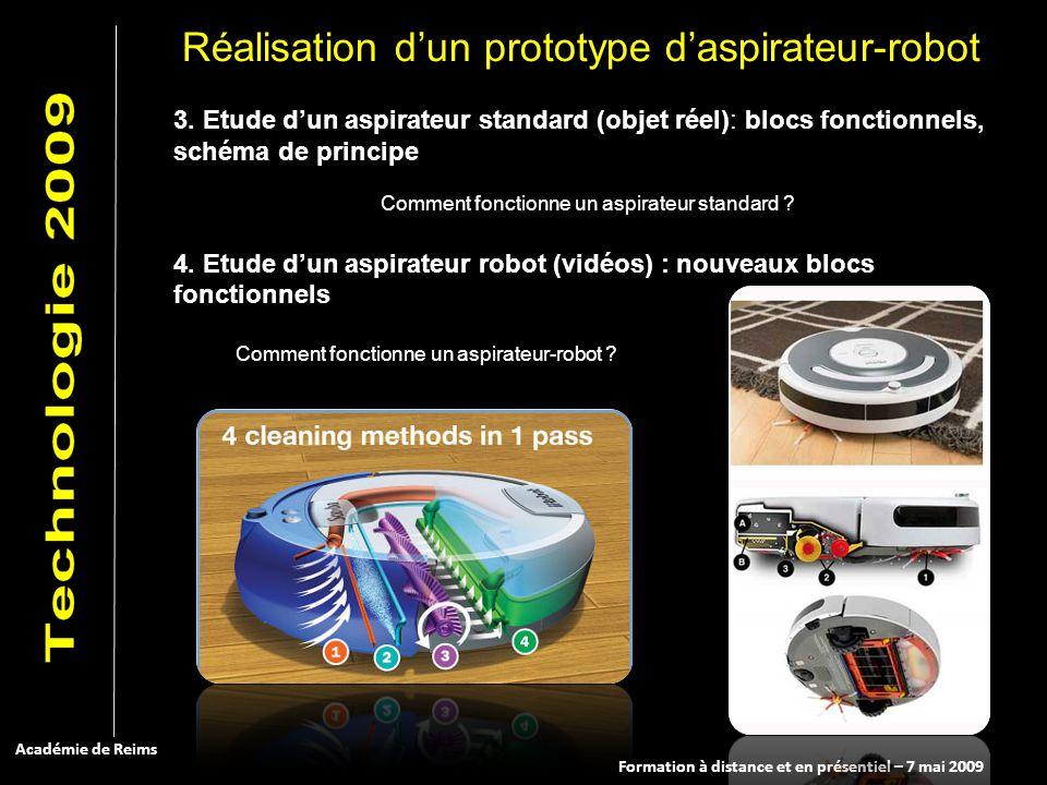 Formation à distance et en présentiel – 7 mai 2009 Académie de Reims 3. Etude dun aspirateur standard (objet réel): blocs fonctionnels, schéma de prin