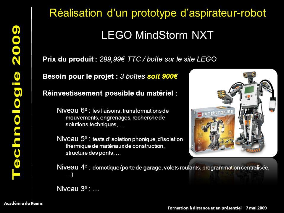 Formation à distance et en présentiel – 7 mai 2009 Académie de Reims LEGO MindStorm NXT Prix du produit : 299,99 TTC / boîte sur le site LEGO Besoin p