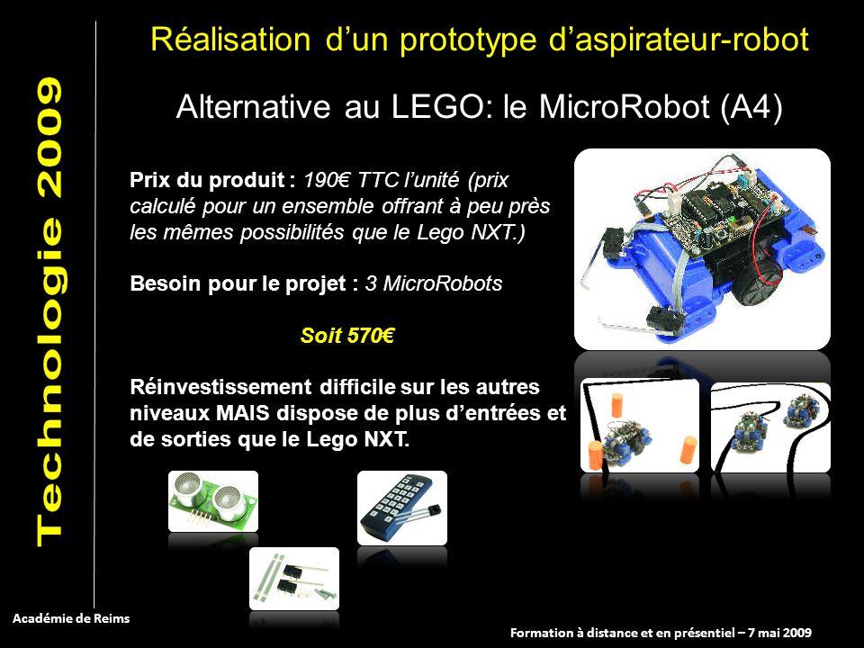 Formation à distance et en présentiel – 7 mai 2009 Académie de Reims Alternative au LEGO: le MicroRobot (A4) Prix du produit : 190 TTC lunité (prix ca