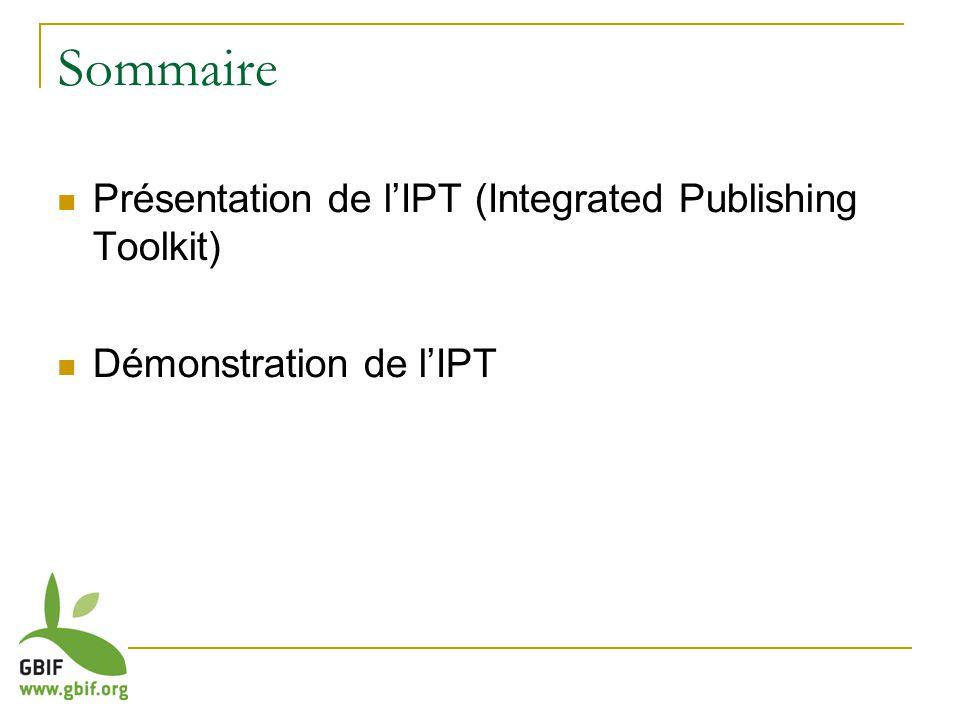 Sommaire Présentation de lIPT (Integrated Publishing Toolkit) Démonstration de lIPT