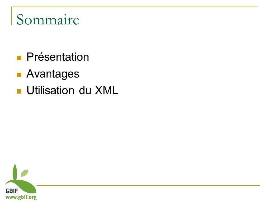Sommaire Présentation Avantages Utilisation du XML