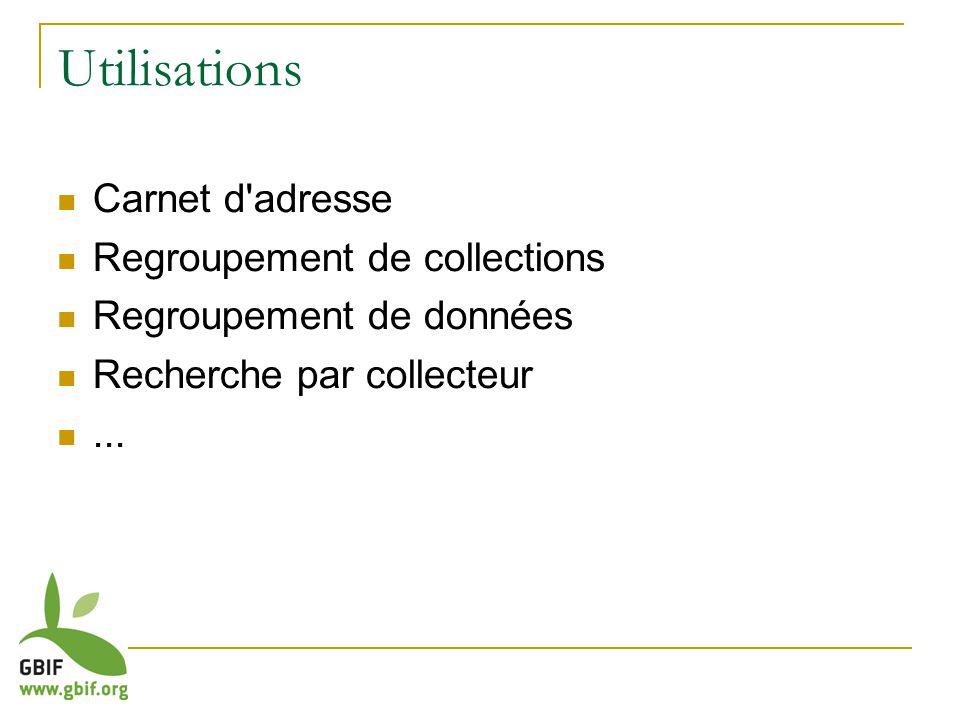 Utilisations Carnet d adresse Regroupement de collections Regroupement de données Recherche par collecteur...