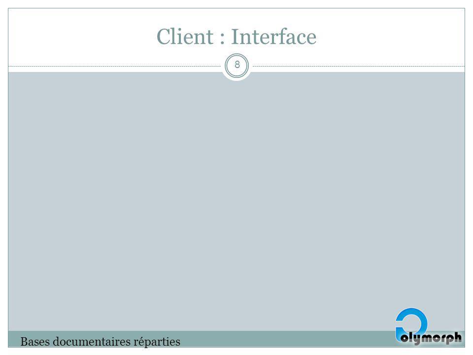 Client : Interface Bases documentaires réparties 8