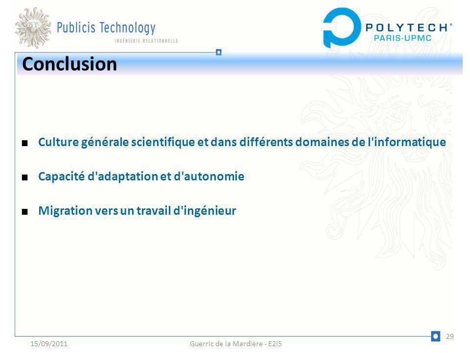 Culture générale scientifique et dans différents domaines de l'informatique Capacité d'adaptation et d'autonomie Migration vers un travail d'ingénieur