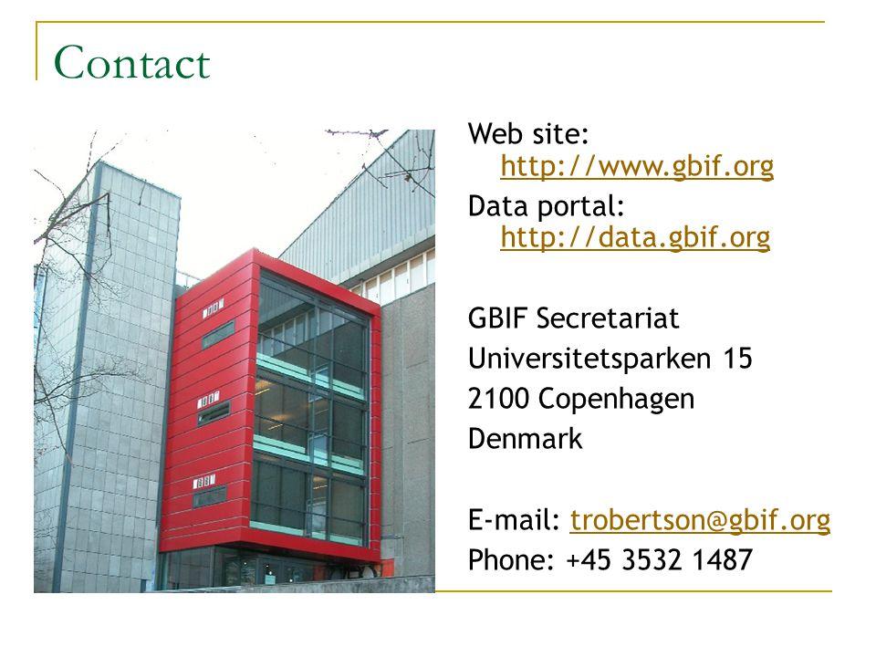Web site: http://www.gbif.org http://www.gbif.org Data portal: http://data.gbif.org http://data.gbif.org GBIF Secretariat Universitetsparken 15 2100 C