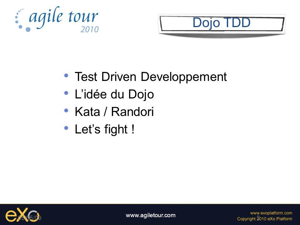 4 www.agiletour.com 05/05/09 Test Driven Development 1.Ecrire un test montrant un manque 2.Corriger le code pour faire passer le test 3.Refactoring 4.Verifier que les tests passent toujours