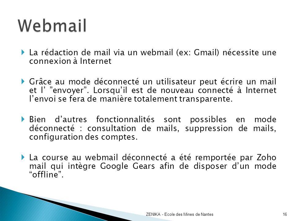 La rédaction de mail via un webmail (ex: Gmail) nécessite une connexion à Internet Grâce au mode déconnecté un utilisateur peut écrire un mail et l en
