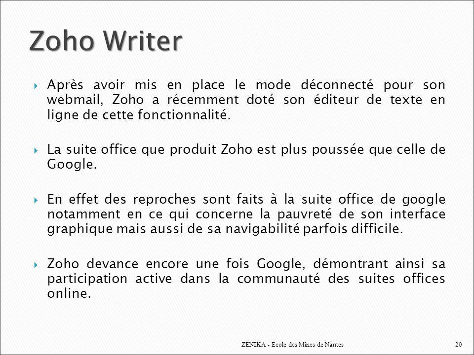 Zoho Writer Après avoir mis en place le mode déconnecté pour son webmail, Zoho a récemment doté son éditeur de texte en ligne de cette fonctionnalité.