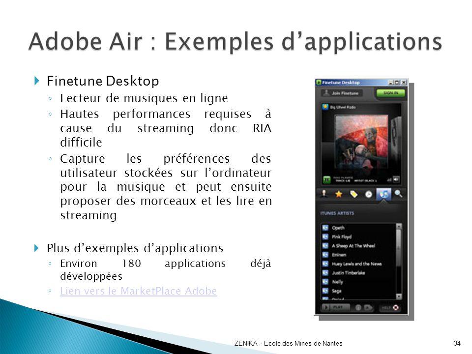 Finetune Desktop Lecteur de musiques en ligne Hautes performances requises à cause du streaming donc RIA difficile Capture les préférences des utilisa