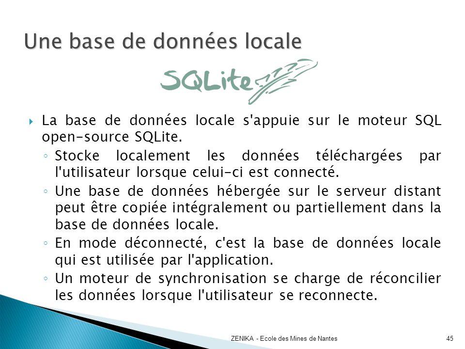 Une base de données locale La base de données locale s'appuie sur le moteur SQL open-source SQLite. Stocke localement les données téléchargées par l'u