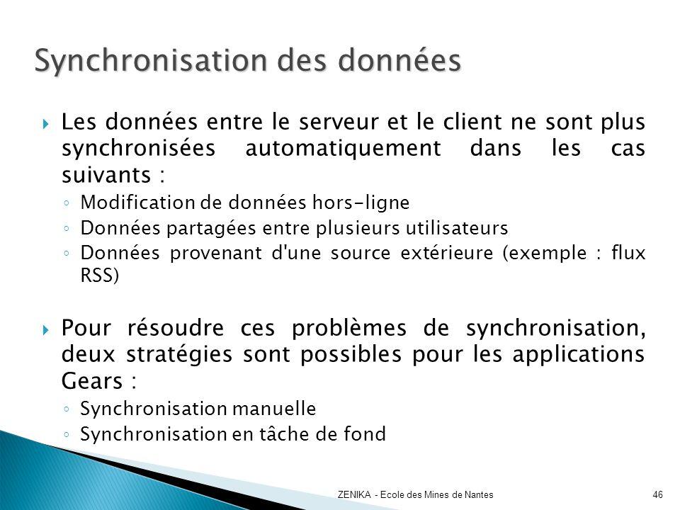 Synchronisation des données Les données entre le serveur et le client ne sont plus synchronisées automatiquement dans les cas suivants : Modification