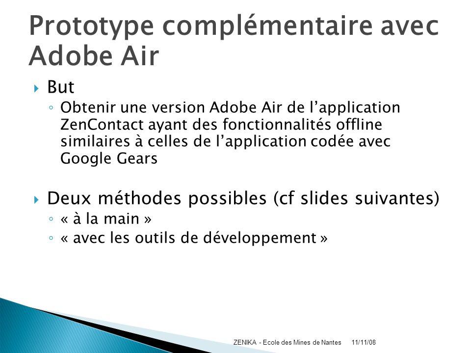 Prototype complémentaire avec Adobe Air But Obtenir une version Adobe Air de lapplication ZenContact ayant des fonctionnalités offline similaires à ce