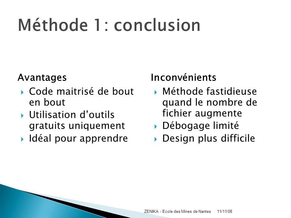 Méthode 1: conclusion Avantages Code maitrisé de bout en bout Utilisation doutils gratuits uniquement Idéal pour apprendre Inconvénients Méthode fasti