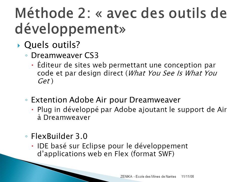 Méthode 2: « avec des outils de développement» Quels outils? Dreamweaver CS3 Éditeur de sites web permettant une conception par code et par design dir