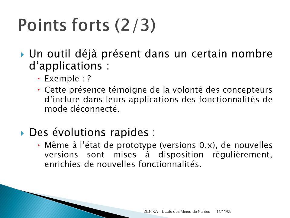 Points forts (2/3) Un outil déjà présent dans un certain nombre dapplications : Exemple : ? Cette présence témoigne de la volonté des concepteurs dinc