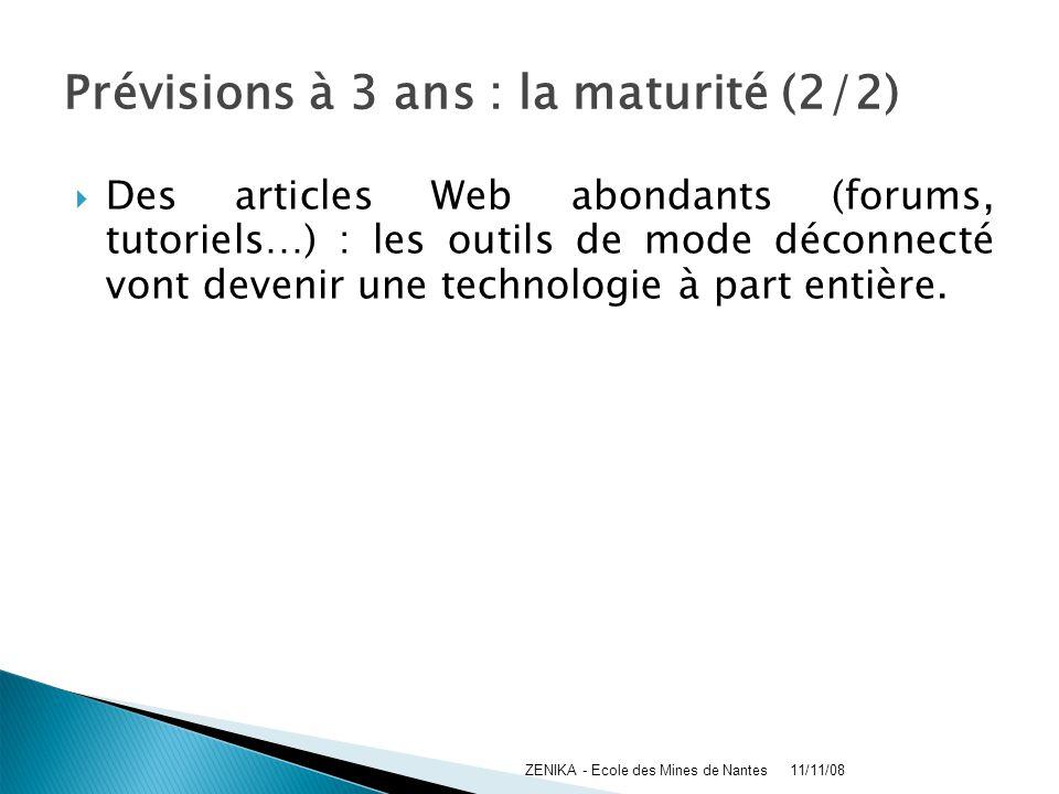 Prévisions à 3 ans : la maturité (2/2) Des articles Web abondants (forums, tutoriels…) : les outils de mode déconnecté vont devenir une technologie à