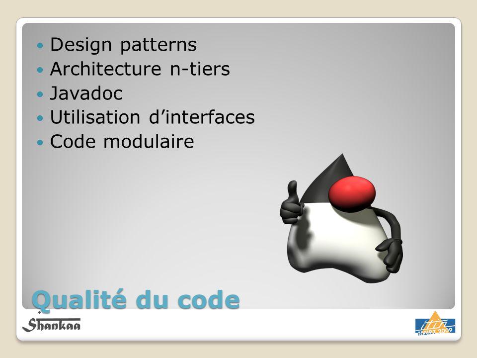 Qualité du code Design patterns Architecture n-tiers Javadoc Utilisation dinterfaces Code modulaire