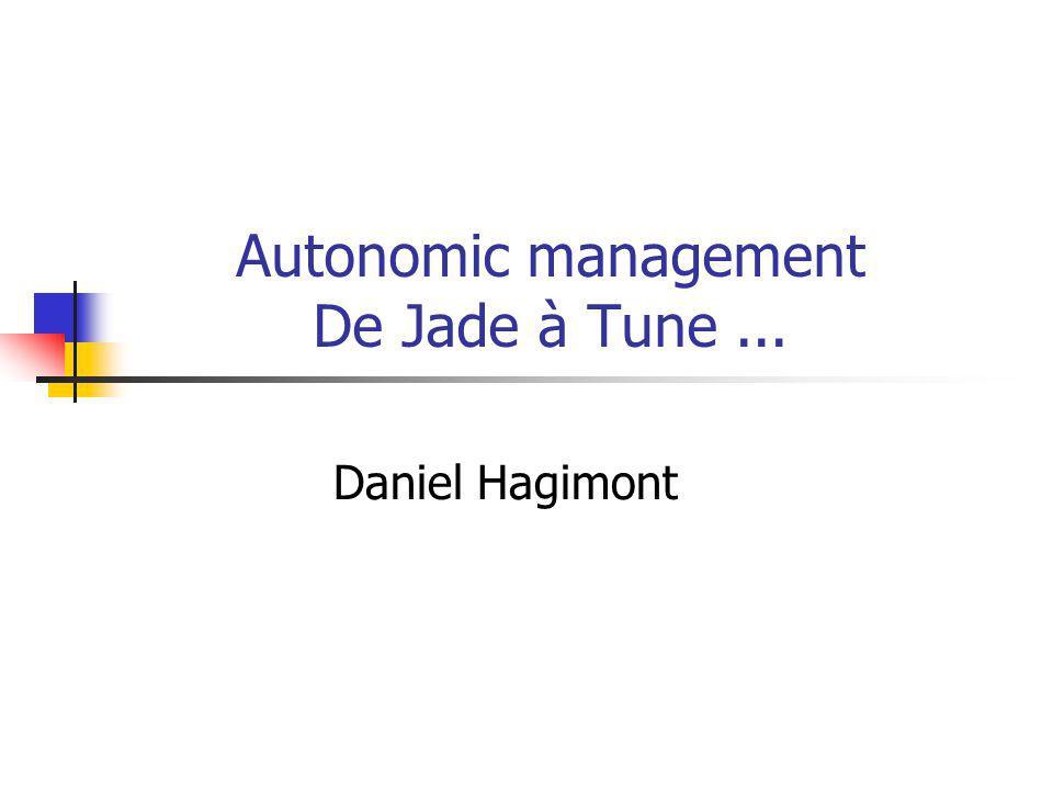 Autonomic management De Jade à Tune... Daniel Hagimont