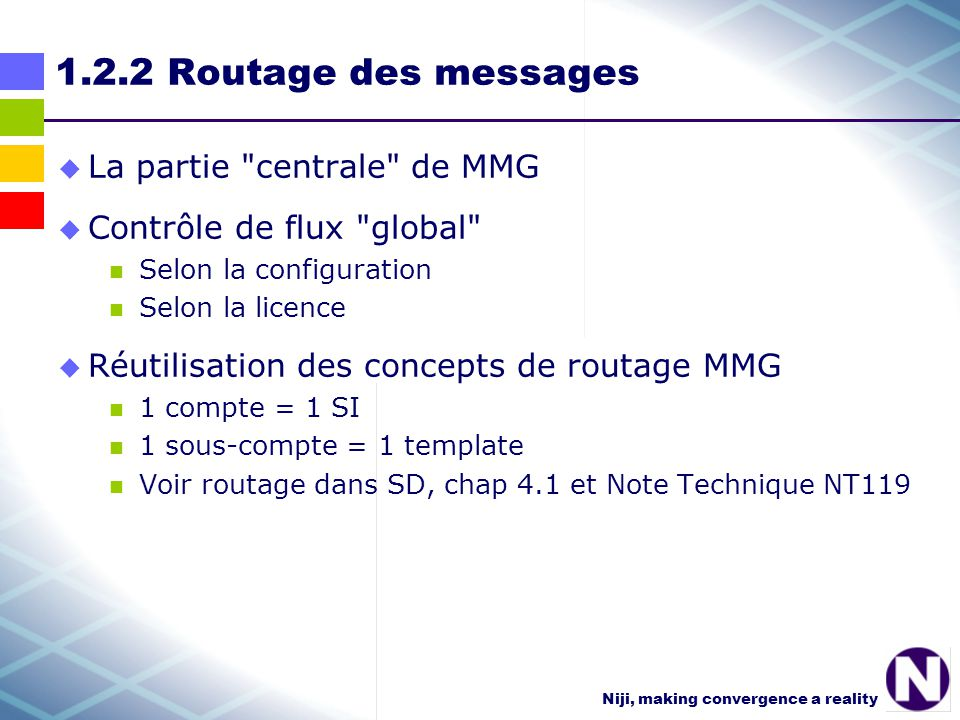 Niji, making convergence a reality 1.2.2 Routage des messages La partie