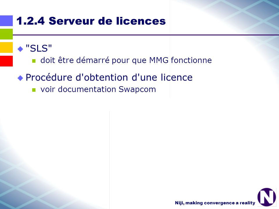 Niji, making convergence a reality 1.2.4 Serveur de licences