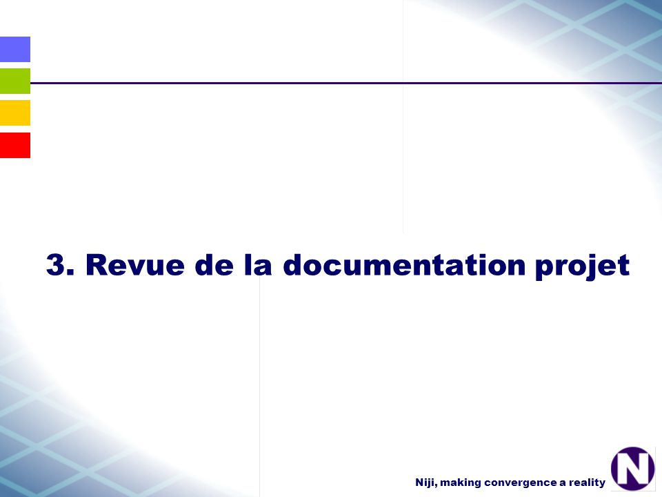 Niji, making convergence a reality 3. Revue de la documentation projet
