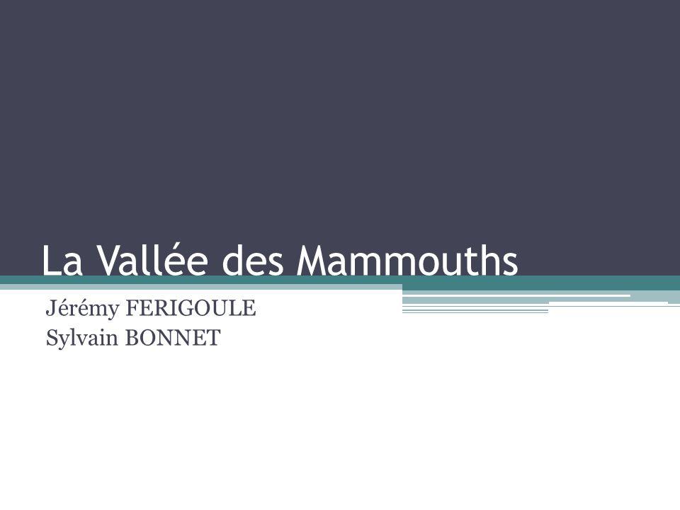 La Vallée des Mammouths Jérémy FERIGOULE Sylvain BONNET