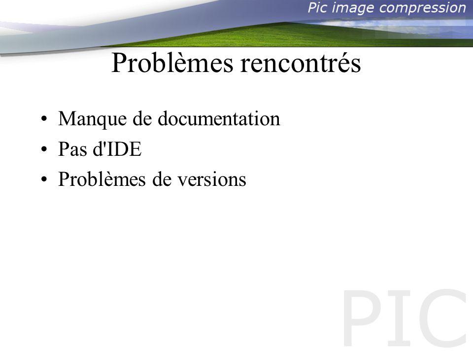 Problèmes rencontrés Manque de documentation Pas d IDE Problèmes de versions