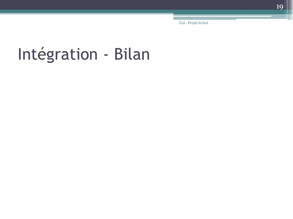 Intégration - Bilan CIAI - Projet Socket 19