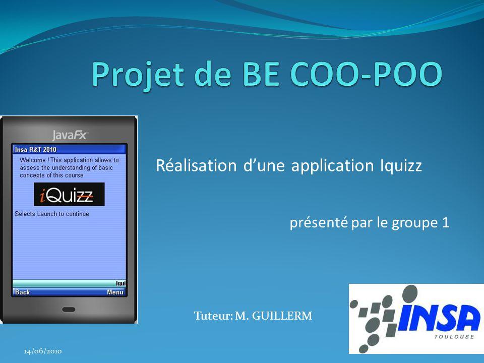 présenté par le groupe 1 Réalisation dune application Iquizz 14/06/2010 Tuteur: M. GUILLERM