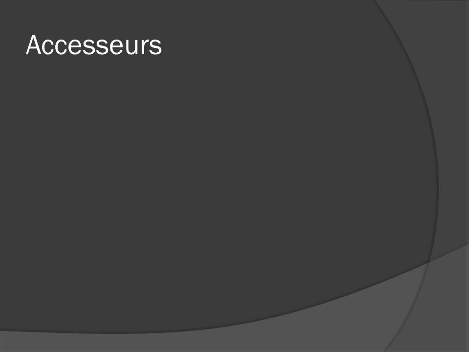 Accesseurs