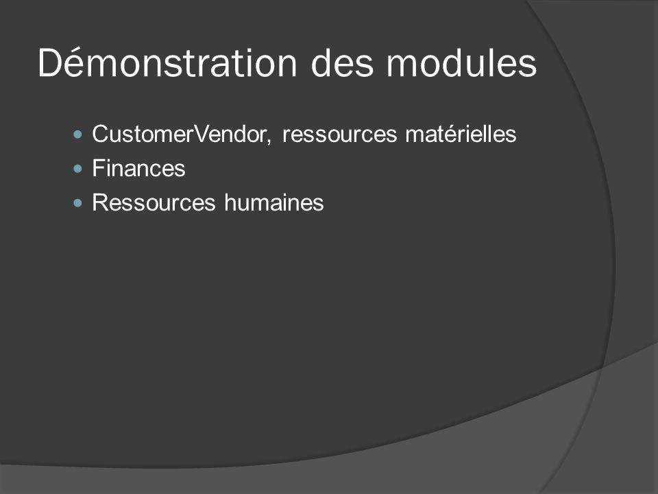 Démonstration des modules CustomerVendor, ressources matérielles Finances Ressources humaines