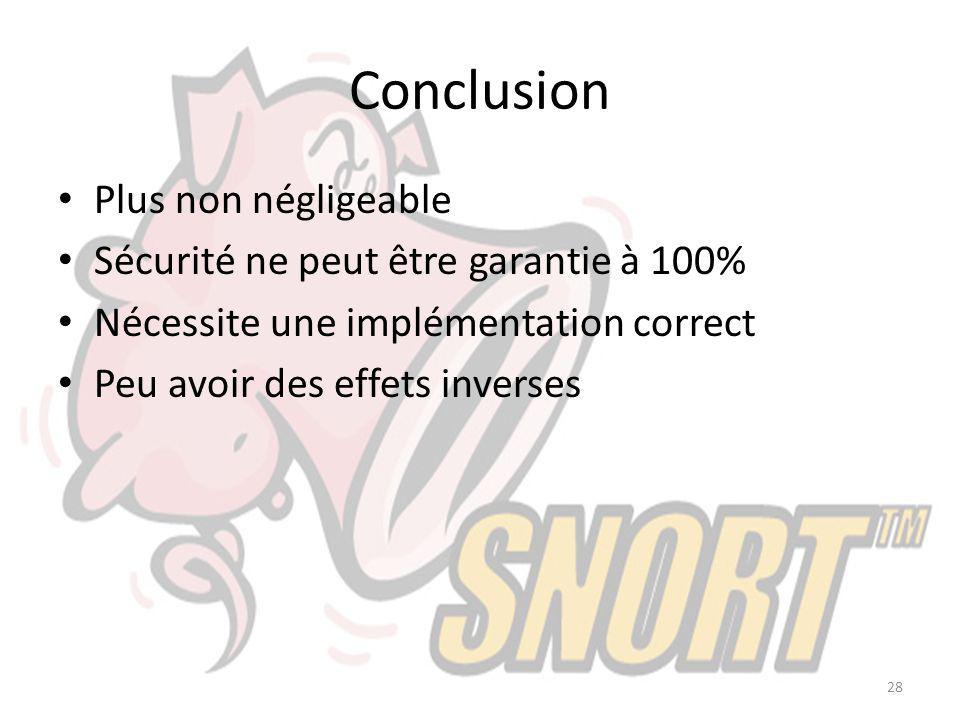 Conclusion Plus non négligeable Sécurité ne peut être garantie à 100% Nécessite une implémentation correct Peu avoir des effets inverses 28