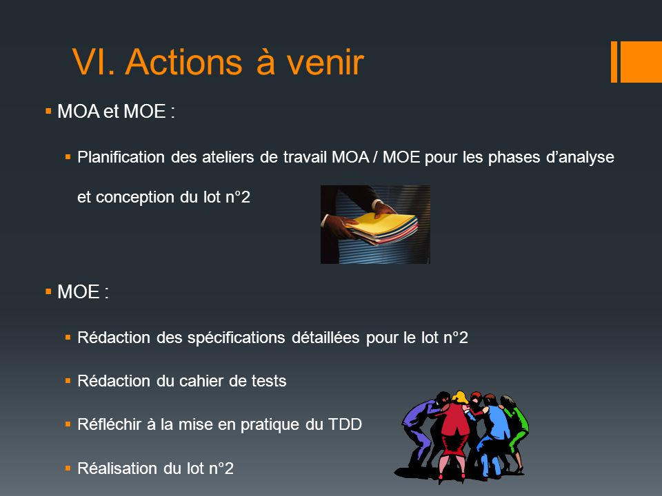 MOA et MOE : Planification des ateliers de travail MOA / MOE pour les phases danalyse et conception du lot n°2 MOE : Rédaction des spécifications déta