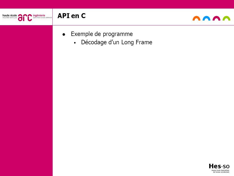 API en C Exemple de programme Décodage dun Long Frame