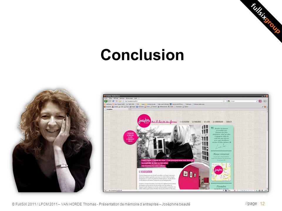 //page © FullSIX 2011 / LPCM 2011 – VAN HORDE Thomas - Présentation de mémoire dentreprise – Joséphine beauté Conclusion 12