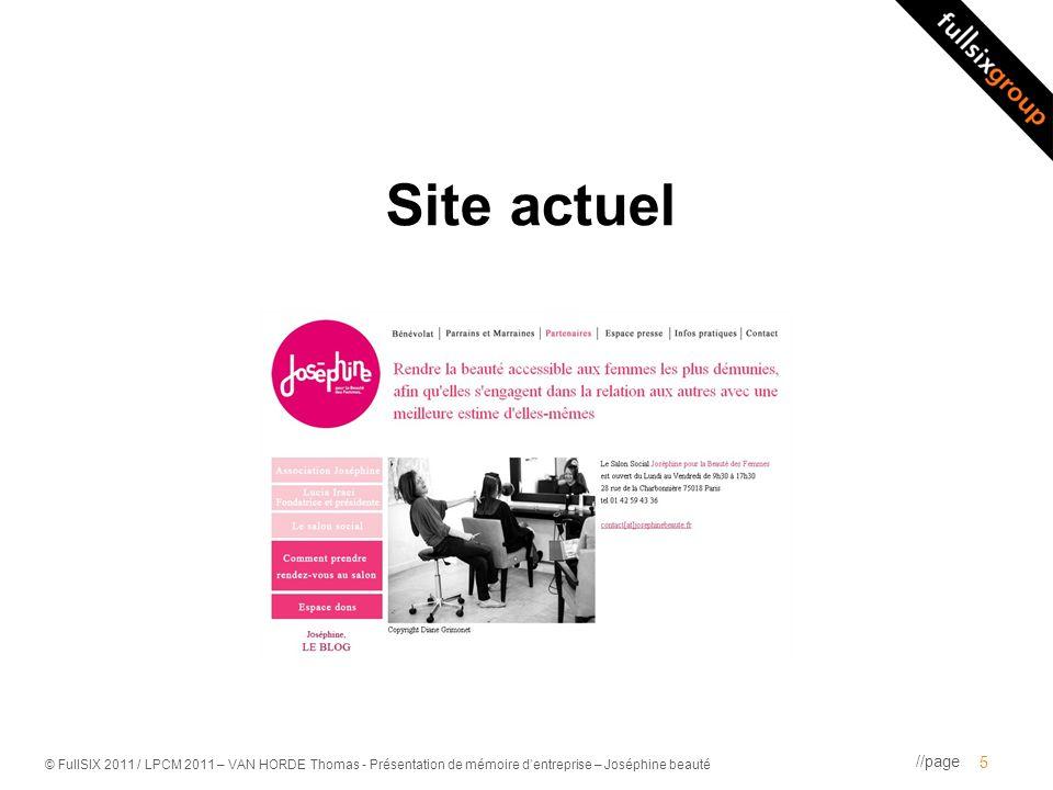 //page © FullSIX 2011 / LPCM 2011 – VAN HORDE Thomas - Présentation de mémoire dentreprise – Joséphine beauté Site actuel 5