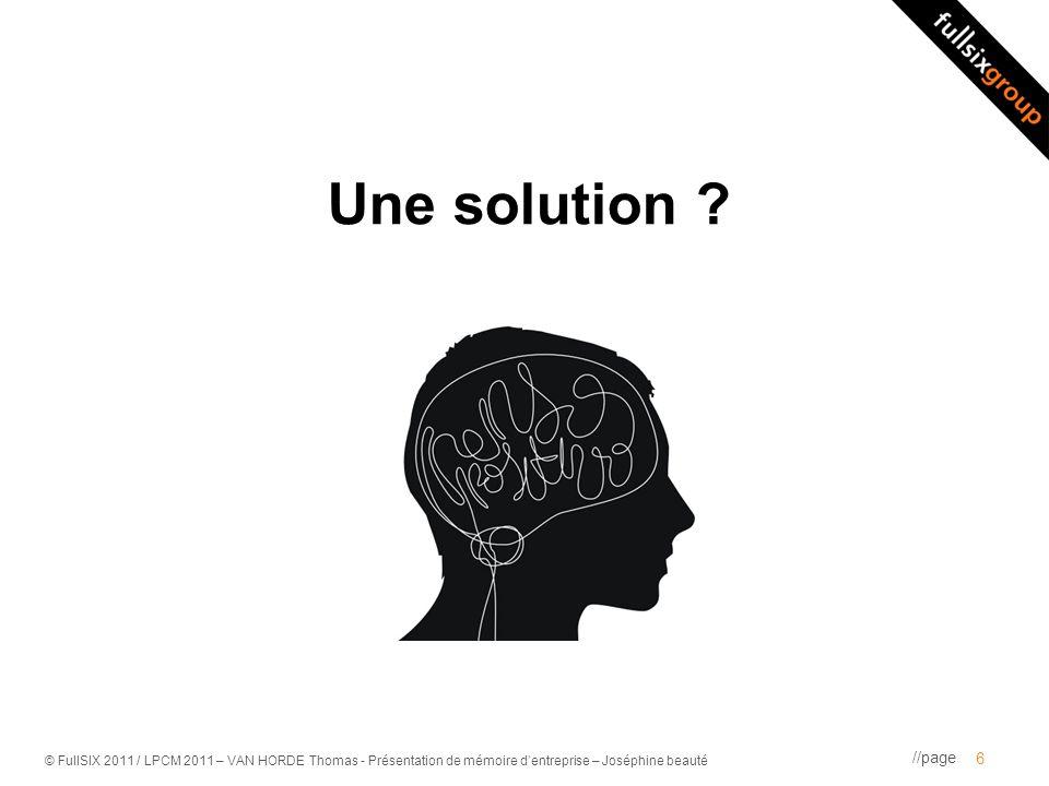 //page © FullSIX 2011 / LPCM 2011 – VAN HORDE Thomas - Présentation de mémoire dentreprise – Joséphine beauté Une solution ? 6
