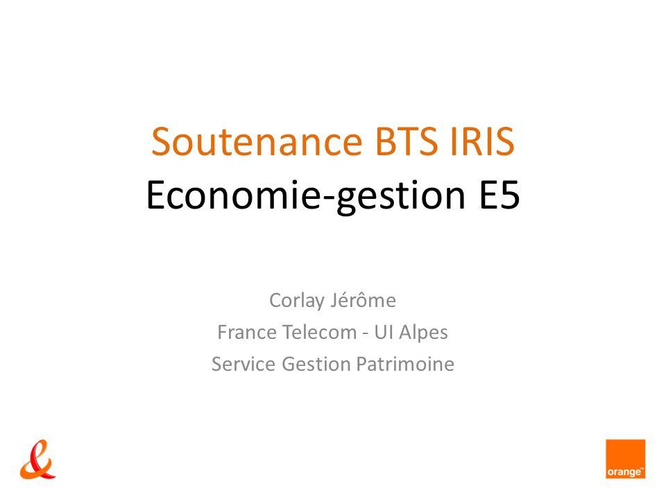 Soutenance BTS IRIS Economie-gestion E5 Corlay Jérôme France Telecom - UI Alpes Service Gestion Patrimoine
