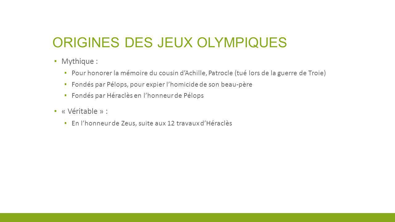 DATES CLÉS 776 av.J.-C. : Premiers jeux olympiques : Course 192m seulement 708 av.