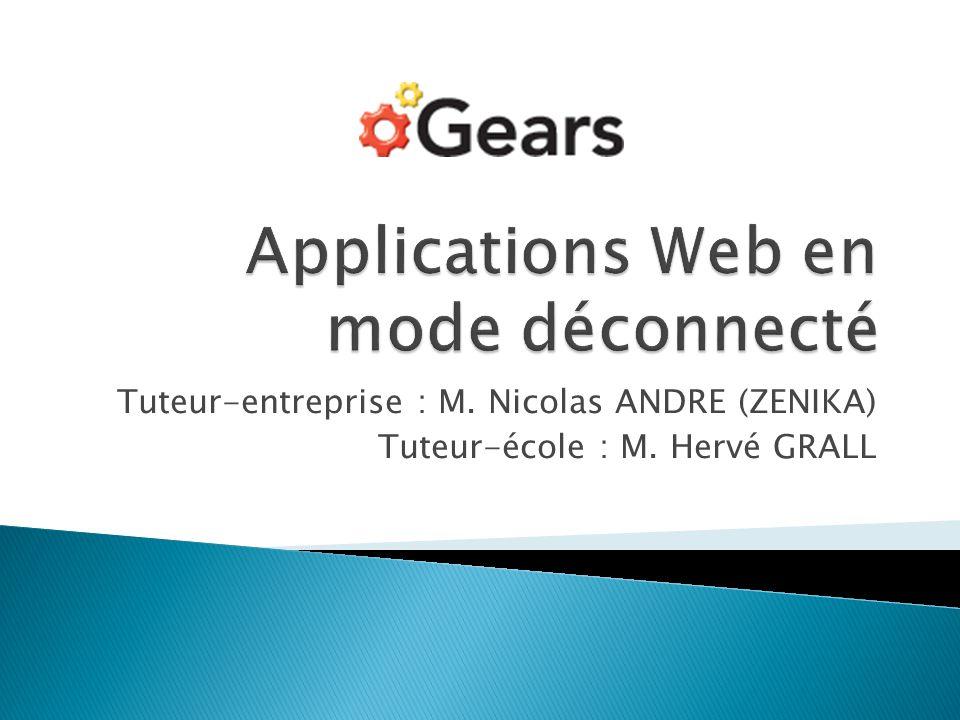 Les applications web déconnectées utilisant Gears fonctionnent sans serveur HTTP local.