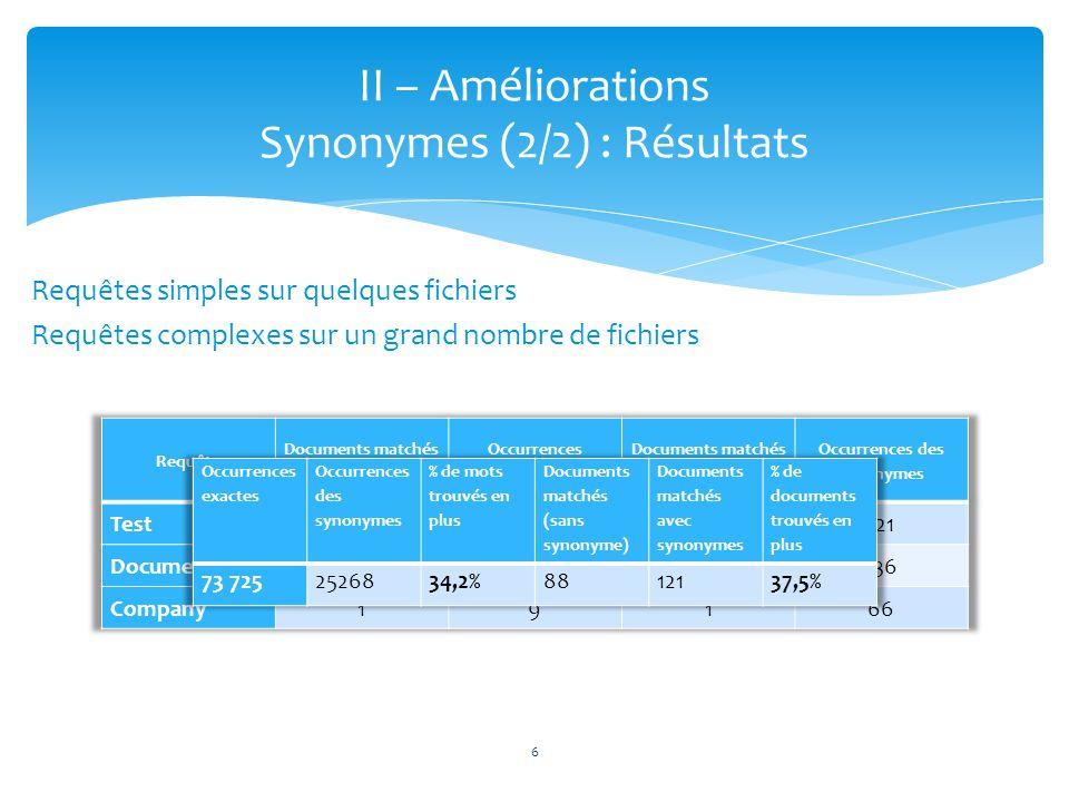 7 II – Améliorations Stemmers (1/2) : Principe et mise en œuvre « La racinisation est le nom donné au procédé qui vise à transformer les flexions en leur radical ou stemme.