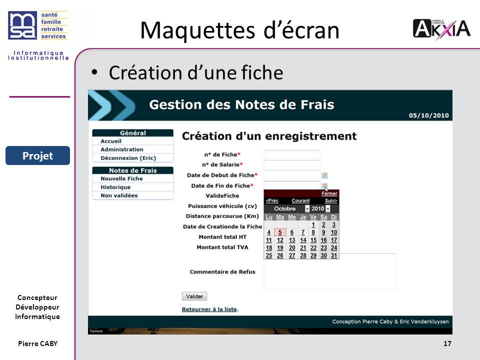 Concepteur Développeur Informatique Pierre CABY17 Maquettes décran Création dune fiche Sommaire Entreprise Projet