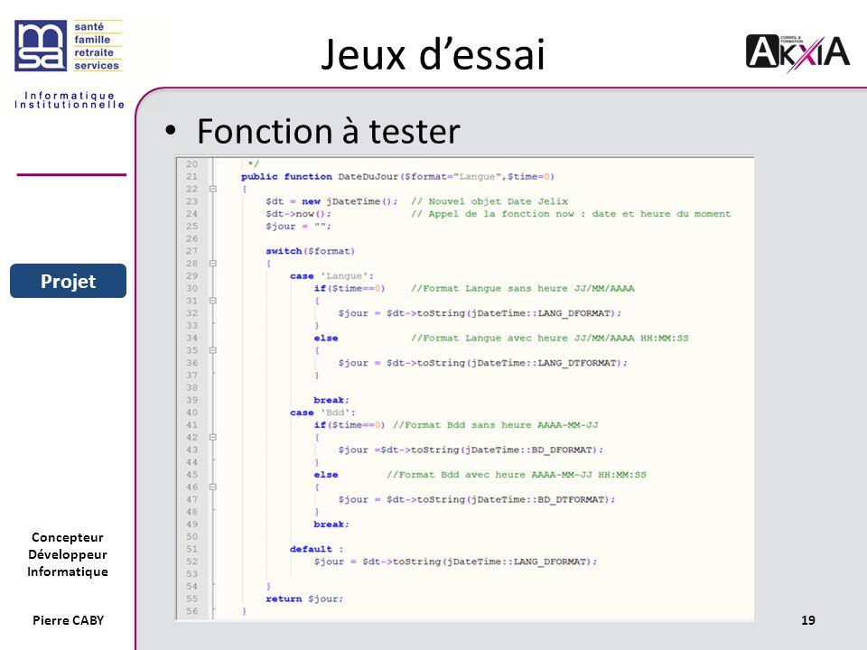 Concepteur Développeur Informatique Pierre CABY19 Jeux dessai Fonction à tester Sommaire Entreprise Projet
