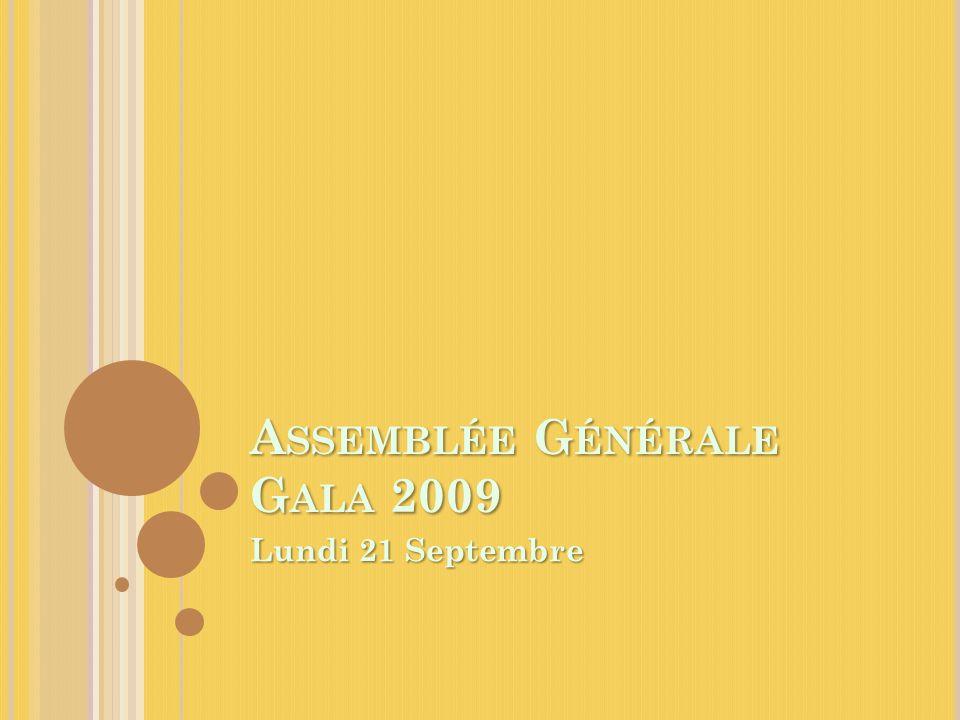 A SSEMBLÉE G ÉNÉRALE G ALA 2009 Lundi 21 Septembre